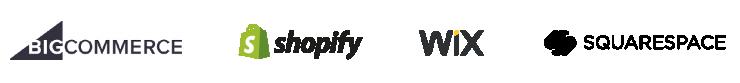 Big Commerce, Shopify, Wix, Squarespace